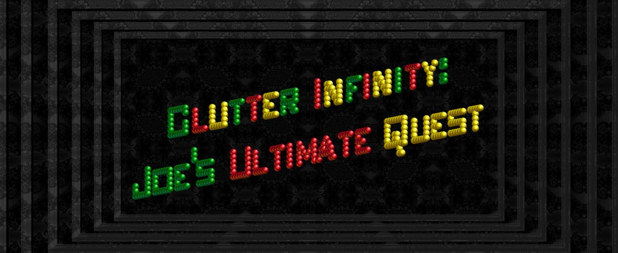 Clutter Infinity: Joe's Ultimate Quest - Clutter Infinity