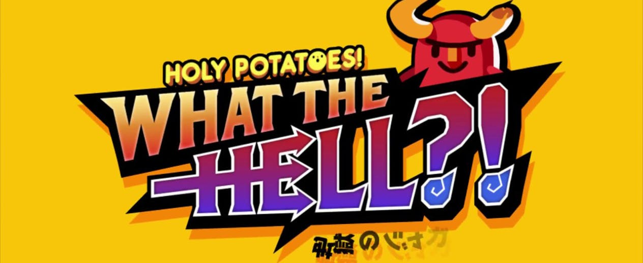 Holy Potatoes! What the Hell?! - What the Hell?! - image