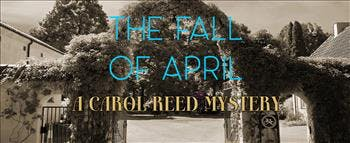 The Fall of April: A Carol Reed Mystery - image