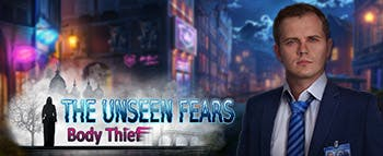 The Unseen Fears: Body Thief - image